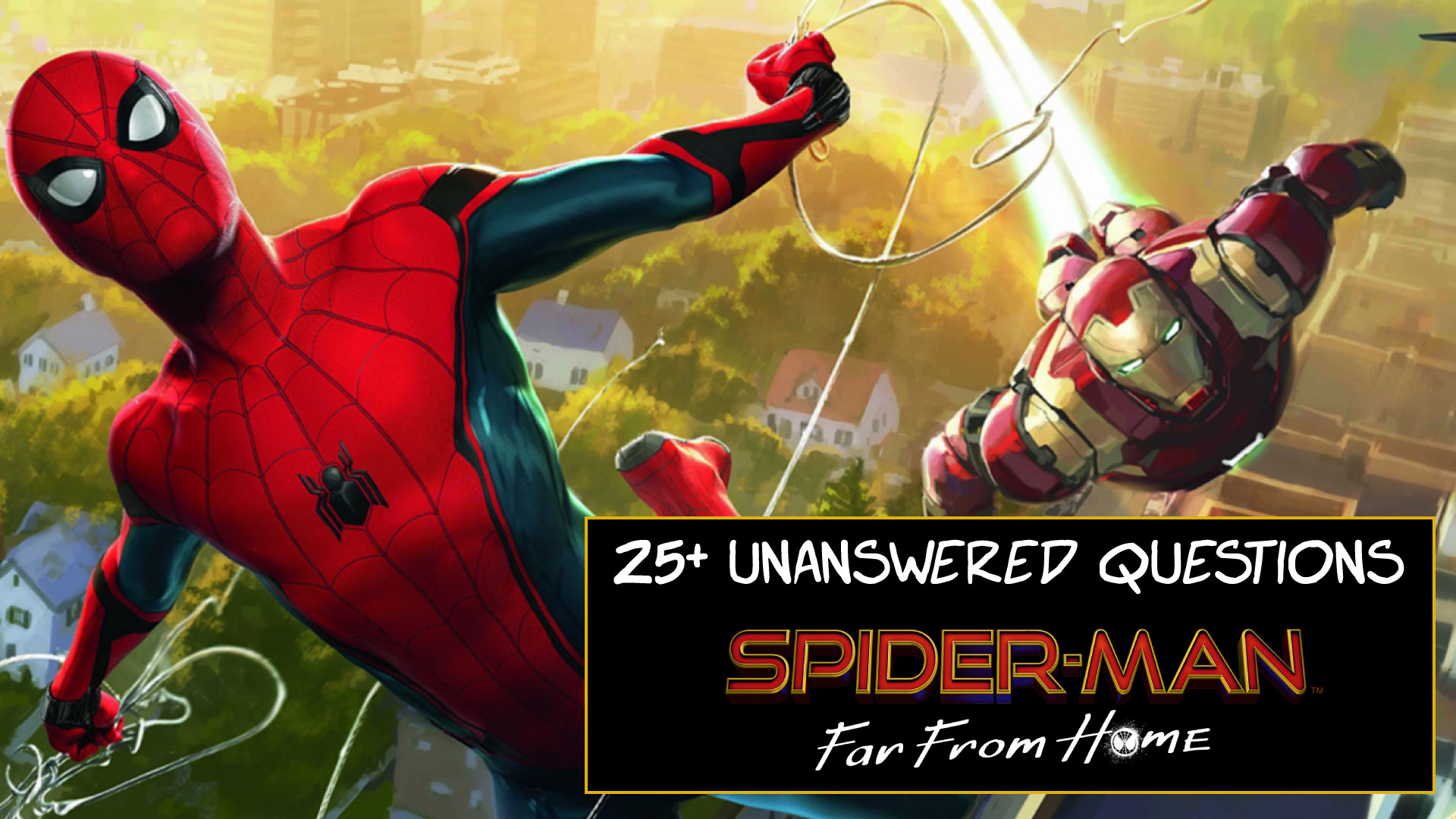 biggest unanswered questions in spider man far from home